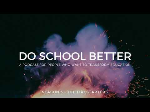 Do School Better Podcast Ep. 55 - Entrepreneurial Educators Design Courses for Impact