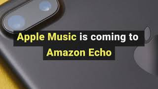 The Tech Memo - You can now play Apple music on Amazon Echo!
