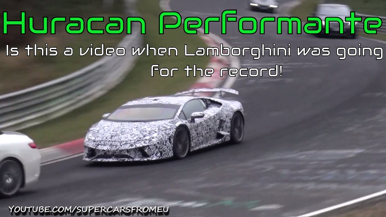 lamborghini huracan performante going for the nurburgring record youtube. Black Bedroom Furniture Sets. Home Design Ideas