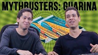 Mythbusters: Guarina.