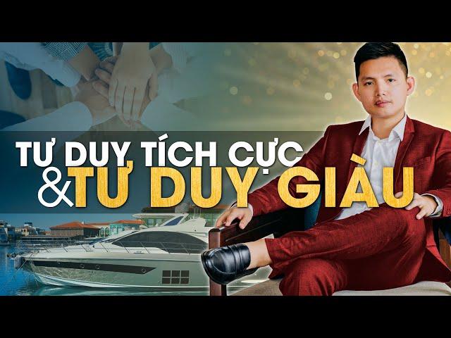 TƯ DUY GIÀU & TƯ DUY TÍCH CỰC | Quang Lê TV