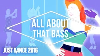 Just Dance 2016 - All About that Bass by Meghan Trainor - Official [US]