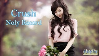 Crush _ Noly Record _ 4Song4You