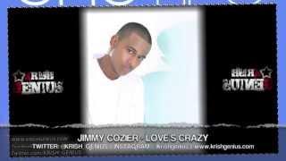 Jimmy Cozier - Love-s Crazy [One Life Riddim] April 2013