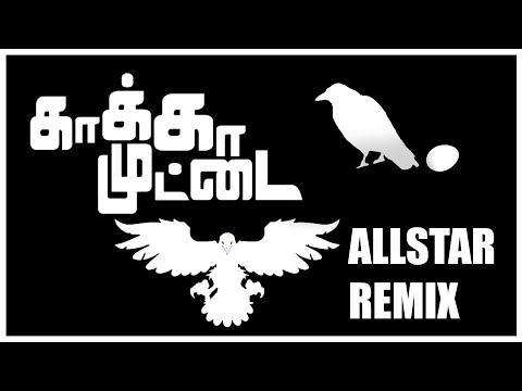 Kaakka Muttai - AllStar Remix