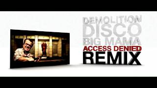 Demolition Disco-Big Mama (Access Denied Remix) [HD]