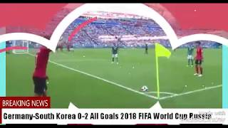 Germany-South Korea 0-2 All Goals 2018 FIFA World Cup Russia