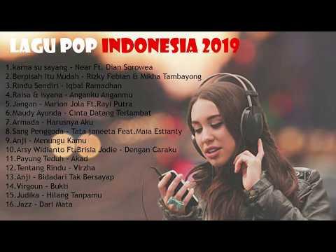 Best Lagu Pop Indonesia Terbaru 2019 Hits - Pilihan Terbaik Saat Ini Enak Didengar