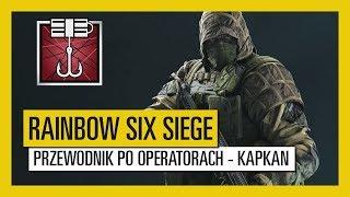Tom Clancy's Rainbow Six Siege – Przewodnik po operatorach - Kapkan