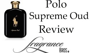 Polo Supreme Oud Review! Pleasant Oud