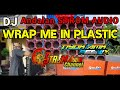 Dj Wrap Me In Plastic Viral Tik Tok Terbaru  Full Bass Andalan Strom Audio  Mp3 - Mp4 Download