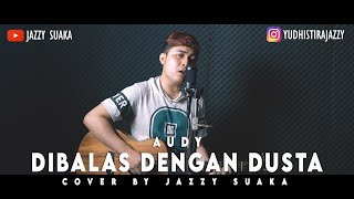 Download Mp3 Dibalas Dengan Dusta - Audy  Lirik  Cover By Jazzy Suaka