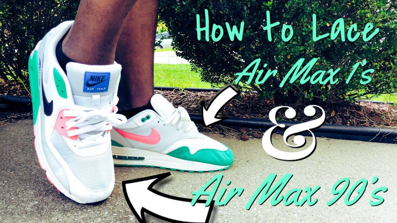 new concept bcf03 9e093 Nike Air Max 1   Air Max 90 Lacing Tutorial