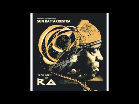 Sun Ra And His Arkestra ‎– In The Orbit Of Ra (2014) FULL ALBUM