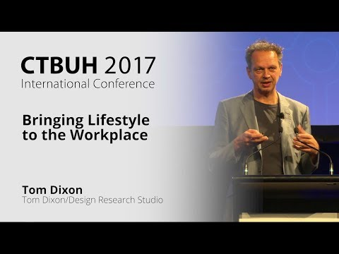 "CTBUH 2017 Australia Conference - Tom Dixon ""Bringing Lifestyle to the Workplace"""