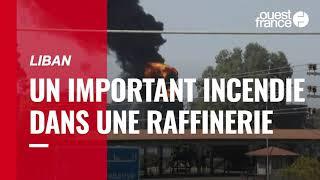 Un important incendie dans une raffinerie au Liban