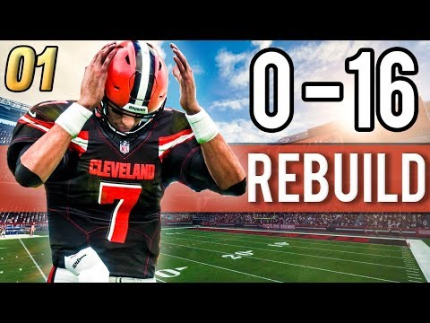 LET'S REBUILD THE 0-16 BROWNS! - Madden 18 Browns Rebuild | Ep.1