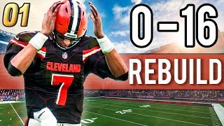 LET'S REBUILD THE 0-16 BROWNS! - Madden 18 Browns Rebuild   Ep.1