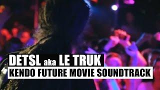 Смотреть клип Detsl Aka Le Truk - Kendo