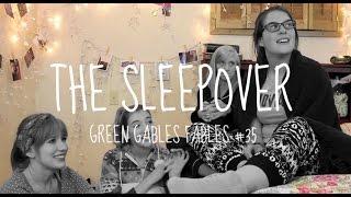 The Sleepover - Green Gables Fables #1.35