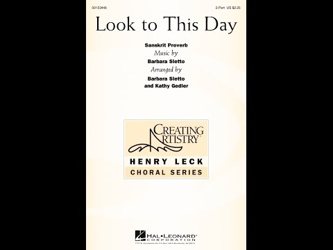 Look To This Day - Arranged by Barbara Sletto and Kathy Gelder