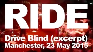 "Ride ""Drive Blind"" (excerpt) Manchester 23 May 2015"