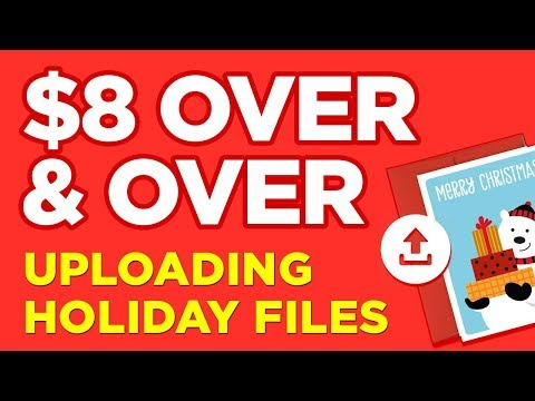 Earn Over & Over Uploading Holiday Files - ???
