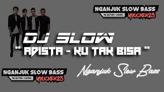 Download dj slow adista - ku tak bisa