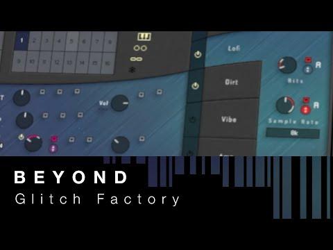 BEYOND Snapshot Exposé: Glitch Factory