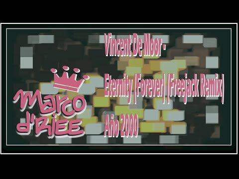 Vincent De Moor - Eternity (Forever) (Freejack Remix) - 2000