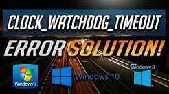 Fix CLOCK_WATCHDOG_TIMEOUT BSOD Error in Windows 10/8/7「2 Solutions」2019