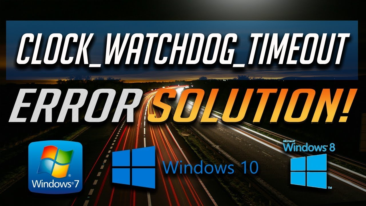 bsod windows 10 clock_watchdog_timeout