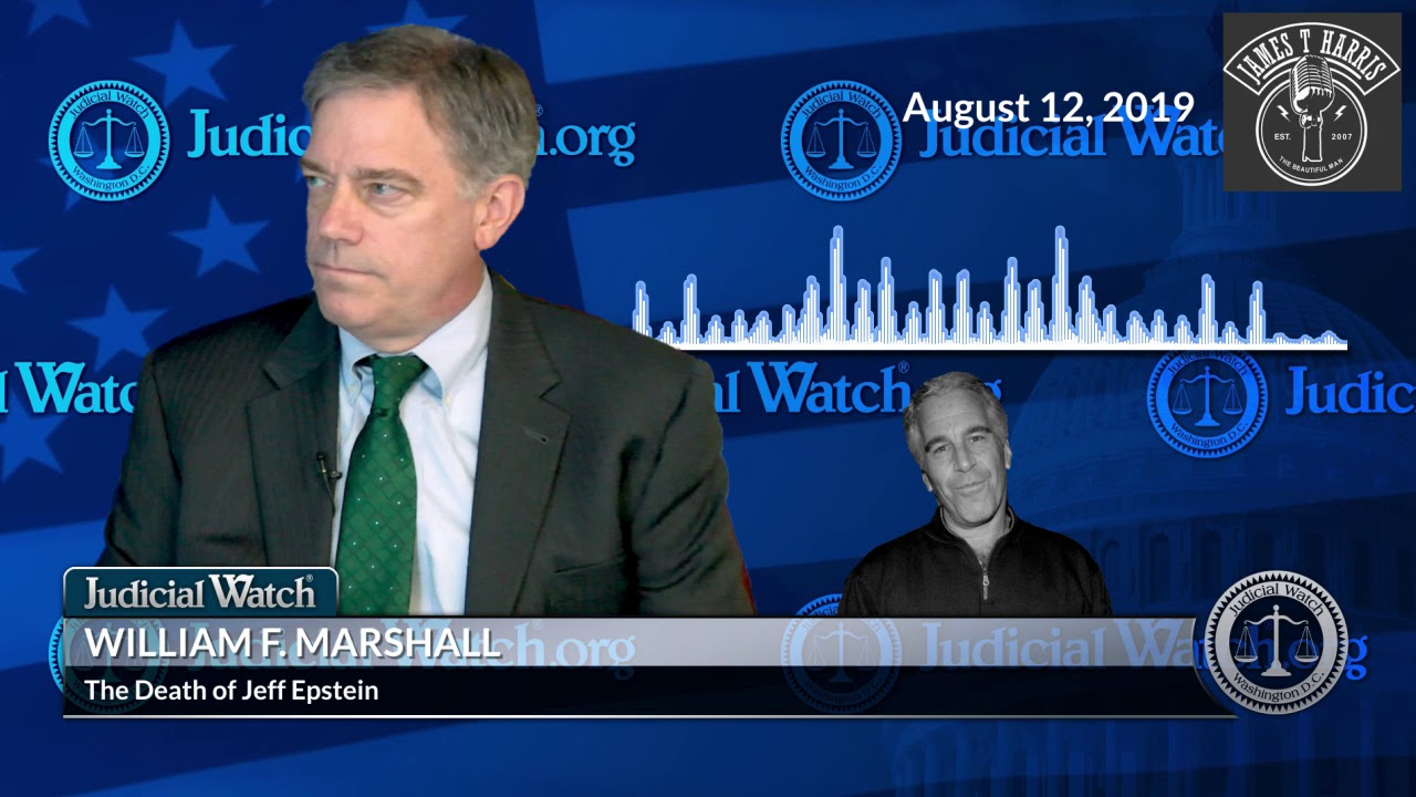 "Judicial Watch BiIll Marshall: Story Surrounding Jeff Epstein's Death ""Particularly IMPLAU"