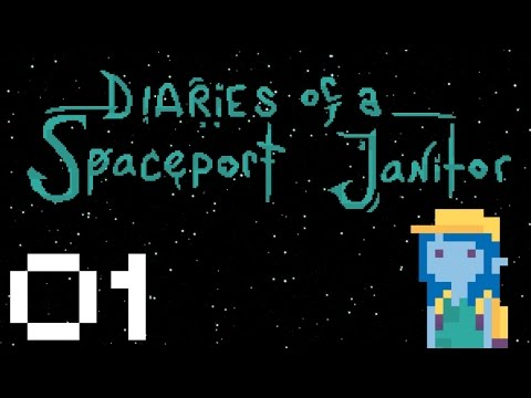 Diaries of a Spaceport Janitor - Gameplay Part 1