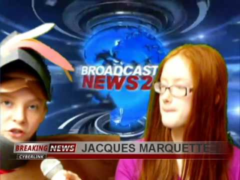 JACQUES MARQUETTE MISSISSIPPI NEWS 24 With Adrianna & Claudia school project