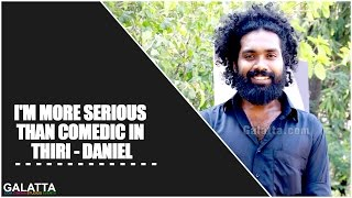 I'm More Serious than Comedic in Thiri - Daniel