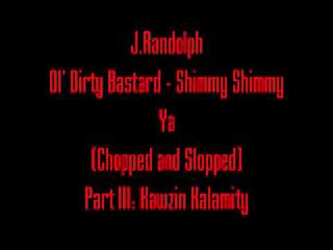 Ol' Dirty Bastard - Shimmy Shimmy Ya Chopped and Slopped by J. Randolph