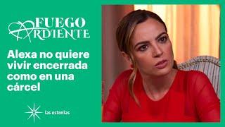 Fuego ardiente: ¡Joaquín le reclama a Alexa por desobedecerlo! | C-49 | Las Estrellas