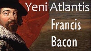 """Yeni Atlantis"" Francis Bacon sesli kitap tek parça Akın ALTAN"