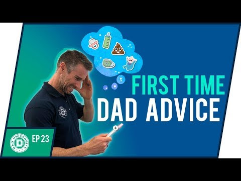 First Time Dad Advice - Tips For New Dads Before The Baby Is Born