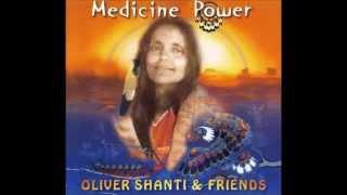 Oliver Shanti - Medicine Power album FULL