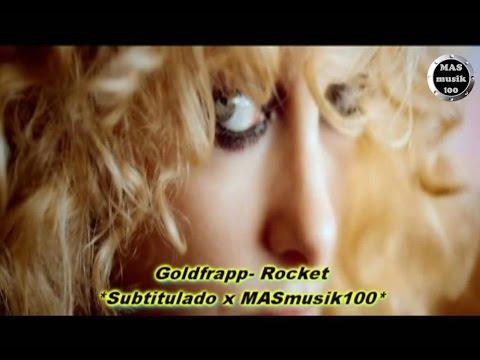 Goldfrapp- Rocket (Subtitulado Esp.+Lyrics) Oficial