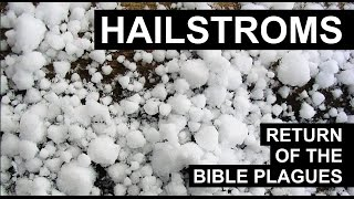 Return of the Plagues - Hailstroms (FULL DOCUMENTARY)