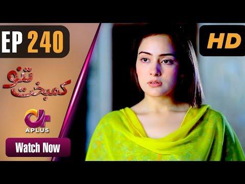 Kambakht Tanno - Episode 240 - Aplus ᴴᴰ Dramas