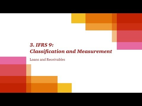 3. IFRS 9: Classification & Measurement - Loans and Receivables
