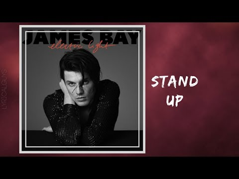 James Bay - Stand Up (Lyrics)