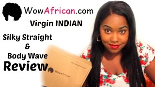 WoW African Virgin INDIAN Silky Straight & Body Wave Review