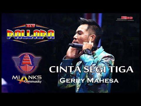 """Pasukan Ye'o Merapat CINTA SEGITIGA - GERRY MAHESA NEW PALLAPA """"MIANKS"""" COMMUNITY"""
