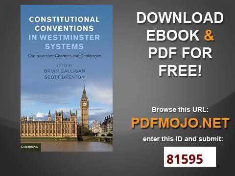Constitutional Conventions in Westminster Systems Controversies, Changes and Challenges