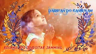 Sitar jamming | darshan do ghanshyam | bhajan | Roland xps 30 | Roland xps30 | xps10 | xps 10